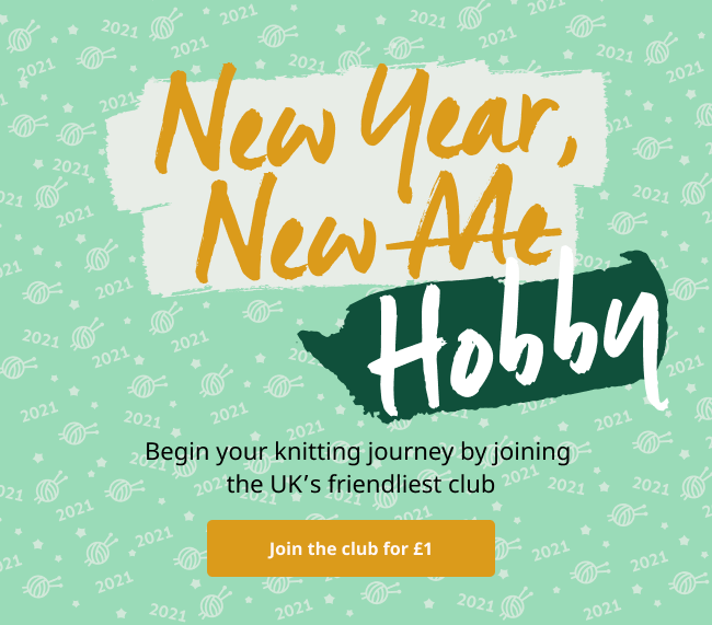 New year new hobby   begin your knitting journey by joining the UK's friendliest club   join the club for £1