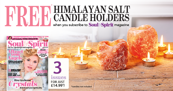 Free* Himalayan Salt Candle Holders when you subscribe to Soul and Spirit magazine | 6 issues for just £14.99* | Terms & Conditions apply - click through for details