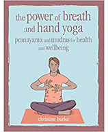 The Power of Breath and Hand Yoga: Pranayama and Mudras for Health and Wellbeing