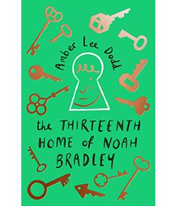 The Thirteenth Home of Noah Bradley, Amber Lee Dodd
