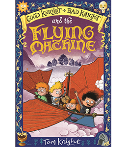 Good Knight Bad Knight and the Flying Machine, Tom Knight