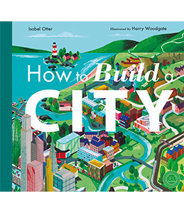 How to Build a City, Isabel Otter
