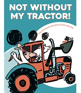 Not Without My Tractor, Finn-Ole Heinrich, Dita Zipfel, Halina Kirschner