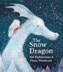 The Snow Dragon, Abi Elphinstone & Fiona Woodcock